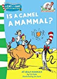 Is a Camel a Mammal? (The Cat in the Hat's Learning Library, Book 1)