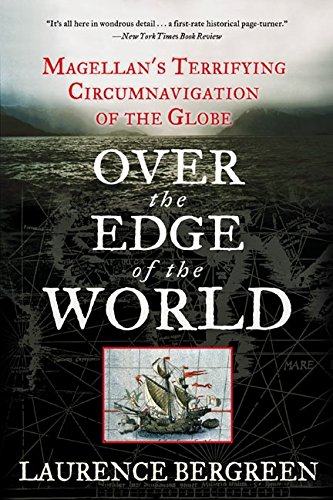 Over the Edge of the World: Magellan's Terrifying Circumnavigation of the Globe (P.S.) por Laurence Bergreen