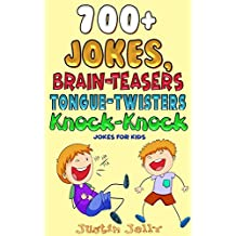 700+ Jokes, Tongue Twisters, Brain Teasers, Funny Facts & Knock-Knock Jokes for Kids - An Abs Workout With All That Laughter! (English Edition)