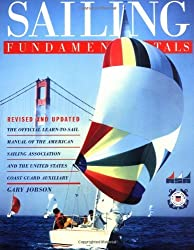 Sailing Fundamentals: The Official Learn-To-Sail Manual of the American Sailing Association and the United States Coast Guard Auxiliary by Gary Jobson (1998-09-17)