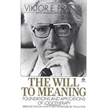 The Will to Meaning (Meridian) by Frankl, Viktor E. [28 February 1991]