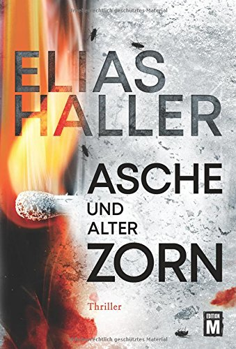 Haller, Elias: Asche und alter Zorn