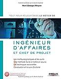 Ingénieur d'affaires et chef de projet : Les meilleures pratiques et les outils, une méthode facile à mettre en oeuvre, les techniques sectorielles, l'évaluation et le suivi d'activité