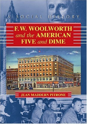 fw-woolworth-and-the-american-five-and-dime-a-social-history-by-jean-maddern-pitrone-2007-01-09