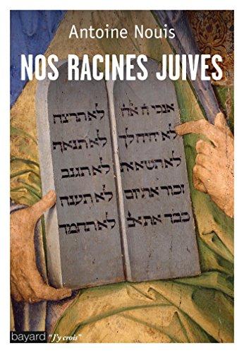 Nos racines juives par Antoine Nouis