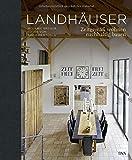 Landhäuser: Zeitgemäß wohnen, nachhaltig bauen - Melanie Breuer
