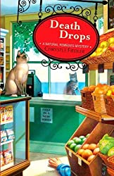 Death Drops: A Natural Remedies Mystery by Chrystle Fiedler (2012-02-21)