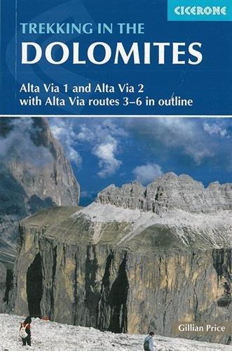 Trekking in the Dolomites: Alta via 1 and Alta via 2 (Cicerone Trekking Guides)