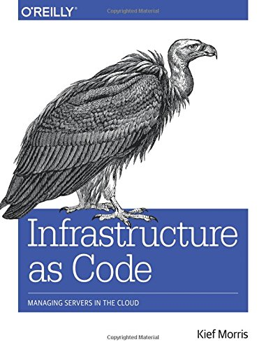 Infrastructure as Code: Managing Servers in the Cloud por Kief Morris