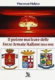 Il potere nucleare delle Forze Armate Italiane (1954-1992)