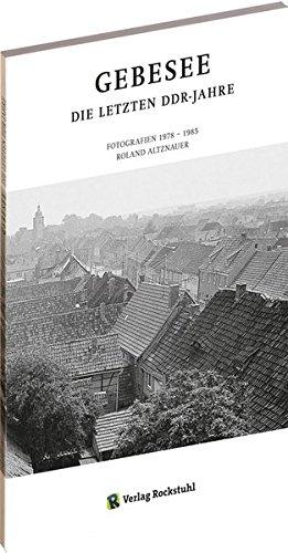 Bildband: Gebesee. Die letzten DDR Jahre. Fotografien 1978 - 1985