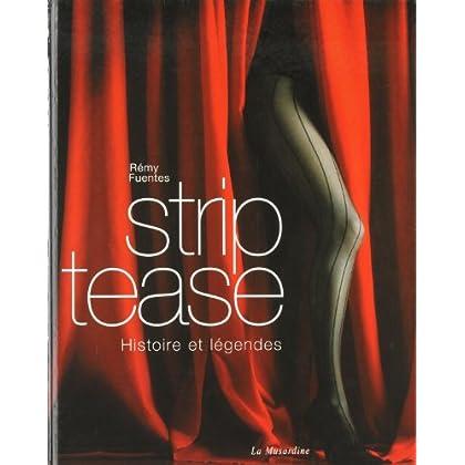 Strip-tease - Histoire et légendes