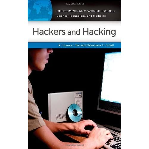 Hackers and Hacking: A Reference Handbook (Contemporary World Issues) by Thomas J. Holt (2013-07-19)
