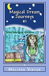 Magical Dream Journeys #1: Gena's Underwater Adventure by Melissa Virtue (2012-01-04)
