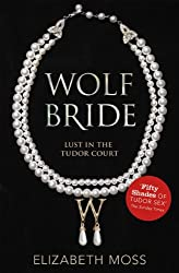 Wolf Bride (Lust in the Tudor court - Book One)
