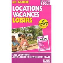 Le Guide locations vacances loisirs : France et Europe