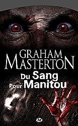 Du Sang pour Manitou: Manitou, T4