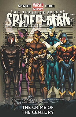 The Superior Foes of Spider-Man Volume 2: The Crime of the Century by Nick Spencer, Steve Lieber (August 12, 2014) Paperback