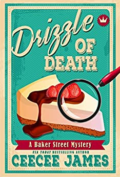 Drizzle of Death (Baker Street Cozy Mysteries Book 4) by [James, CeeCee]