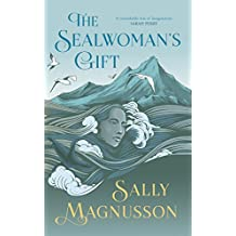 The Sealwoman's Gift: the extraordinary book club novel of 17th century Iceland (English Edition)