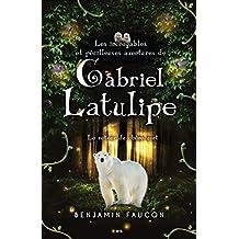 Les incroyables et périlleuses aventures de Gabriel Latulipe: Le retour du chêne vert