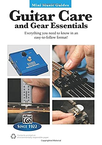 Guitar Care and Gear Essentials: Everyting You Need to Know