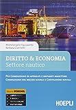 Diritto & economia. Settore nautico. Per conduzione di apparati e impinti marittimi. Per gli ist. tecnici. Con e-book. Con espansione online