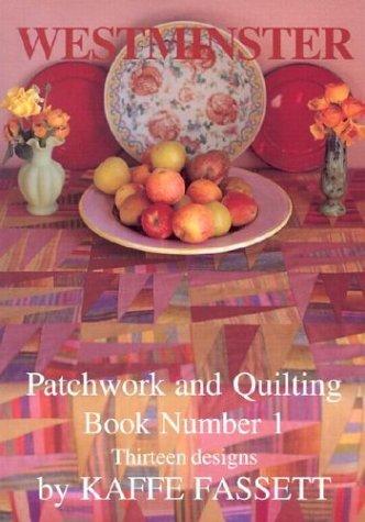 Westminster Patchwork and Quilting Book Number 1: Thirteen Designs by Kaffe Fassett (2000-03-15)