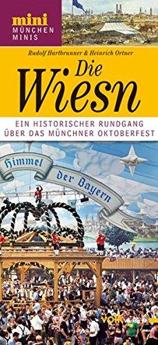 Preisvergleich Produktbild Wiesn: Ein Blick auf die Geschichte des Münchner Oktoberfests (München Minis)