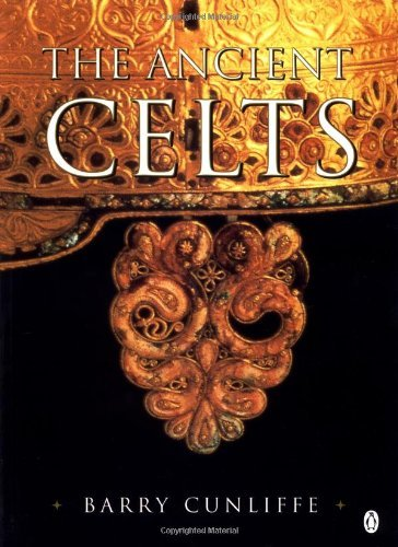 The Ancient Celts by Cunliffe, Barry (September 2, 1999) Paperback