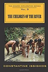 Children of the River: The Amazon Exploration Series: Volume 3