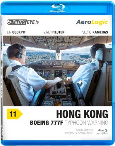 PilotsEYE.tv | HONG KONG |:| Blu-ray Disc® |:| AeroLogic FlightDeck | Boeing 777F (Cargo) | Typhoon warning | Bonus: Best of KaiTak [Edizione: Regno Unito]