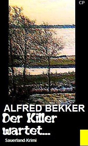 Alfred Bekker Sauerland-Krimi - Der Killer wartet...: Cassiopeiapress Thriller
