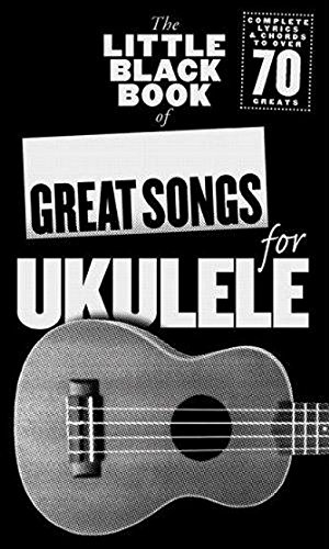 The Little Black Book of Great Songs for Ukulele par Collectif