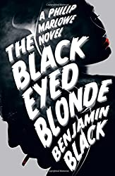 The Black Eyed Blonde: A Philip Marlowe Novel by Benjamin Black (2014-02-27)