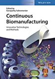 Continuous Biomanufacturing: Innovative Technologies and Methods