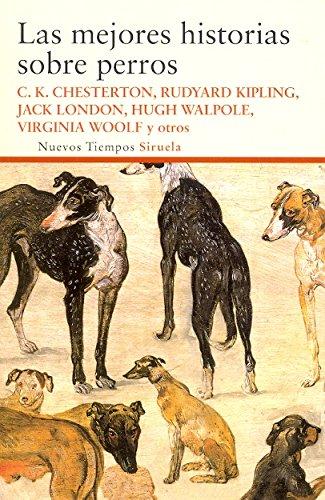 Las Mejores Historias Sobre Perros (Nuevos Tiempos)