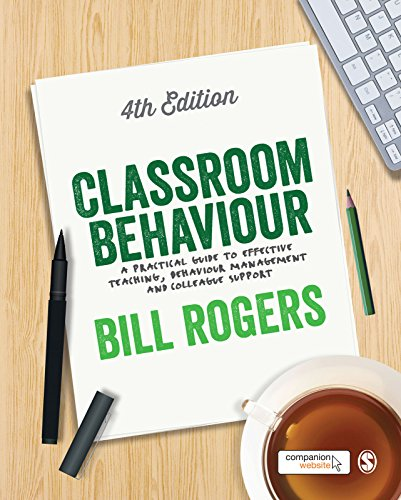 Classroom Behaviour: A Practical Guide to Effective Teaching, Behaviour Management and Colleague Support (Sage01) (English Edition)