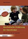 Musikalische Förderung für Kleinkinder: Ideen für Krippe, Kita und Tagesmütter - Ingrid Biermann