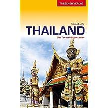 Reiseführer Thailand: Das Tor nach Südostasien (Trescher-Reihe Reisen)