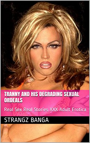 Real tranny stories