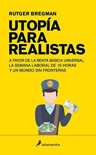 Utopía para realistas (Ensayo) por Rutger Bregman