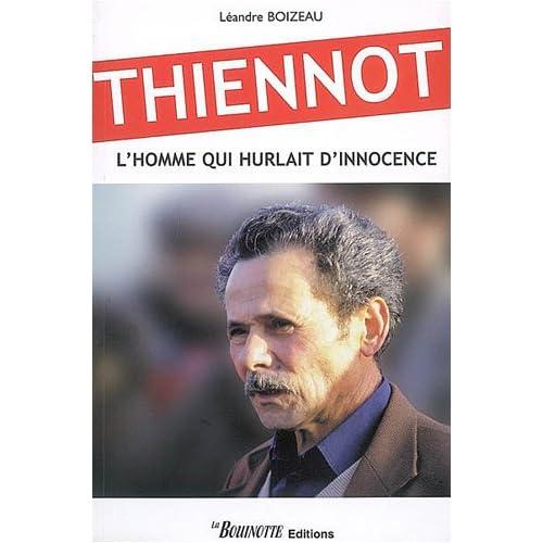 Thiennot : L'homme qui hurlait son innocence