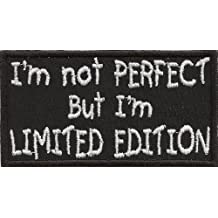 I`m not Perfect but I´m Limited Edition, Rocker Biker Spruch Aufnäher Patch