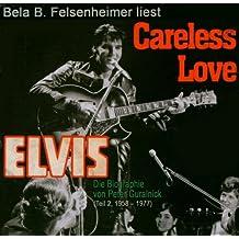 Bela B. Felsenheimer liest: Careless Love: Die Elvis Presley Biographie 1958-1977