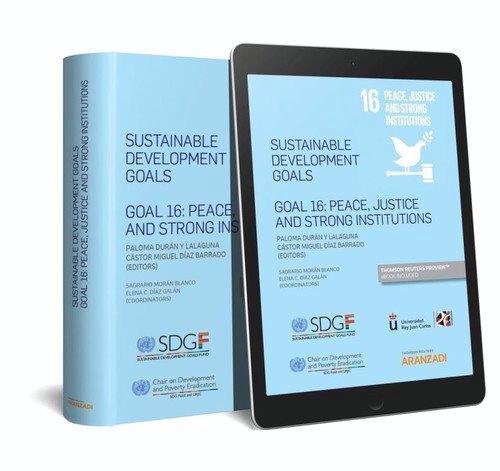 Sustainable development goals Goal 16: Peace, justice and strong institutions (Papel + e-book) (Monografía)