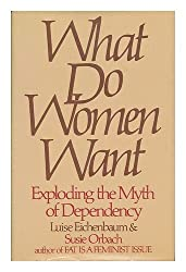 What Do Women Want?  Exploring the Myth of Dependency
