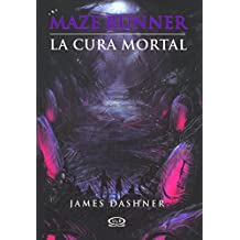 La Cura Mortal (the Death Cure) (Maze Runner Trilogy)
