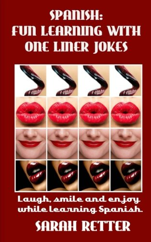 Spanish: Fun Learning with One Liner Jokes.: Laugh, smile and enjoy while learning Spanish. por Sarah Retter