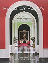 Regency Redux: High Style Interiors: Napoleonic, Classical Moderne, and Hollywood Regency by Evans Eerdmans, Emily (2008) Hardcover